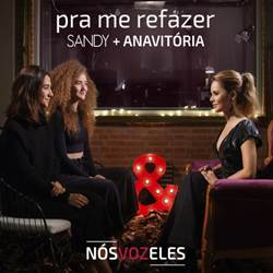 Sandy e Anavitória - Pra Me Refazer