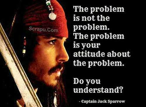 Wise image The real problem is not the problem itself. Problem is your Attitude about the Problem.