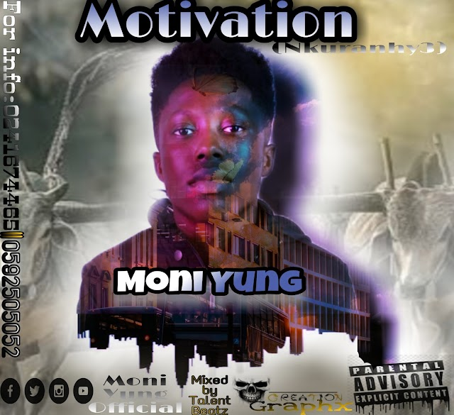 Moni Yung - Motivation  -(Prod. By Talent Beatz).