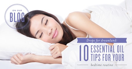 blog-Dropsfordreamland-10essentialoiltipsforyourbedtimeroutine_Header_US_AI_0118