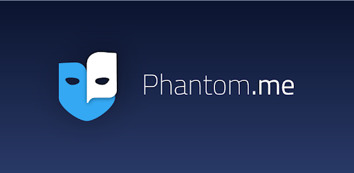 Phantom me: Complete mobile privacy and anonymity - Apps on Google Play