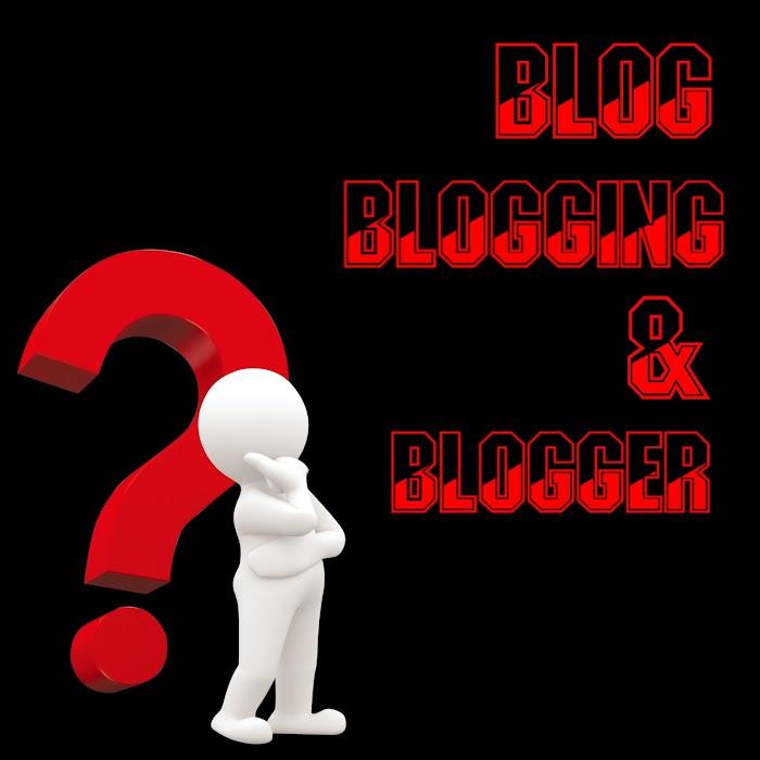 Blog Blogging and Blogger