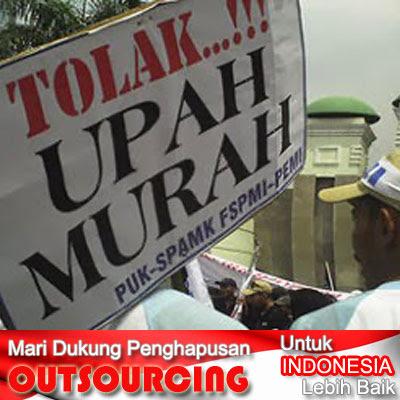 Tolak Outsourcing Upah Murah Untuk Indonesia Lebih Baik