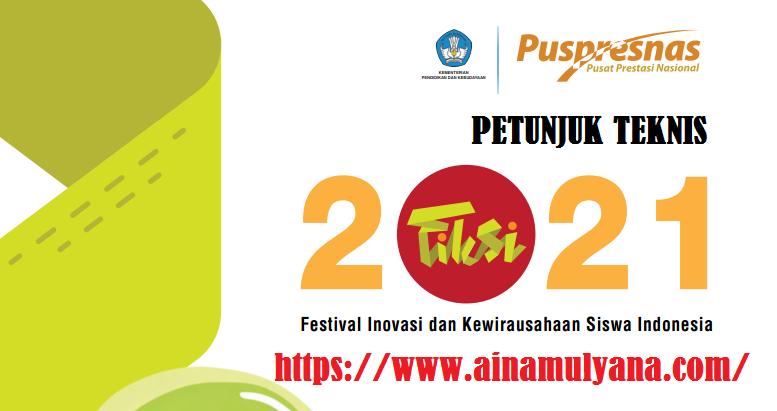Petunjuk Teknis atau Juknis Festival Inovasi dan Kewirausahaan Siswa Indonesia (FIKSI SMA) Tahun 2021