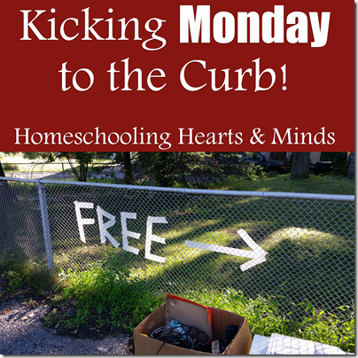 Kicking Monday to the Curb and resetting our Homeschool