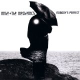 Mike + the Mechanics - Nobody's Perfect