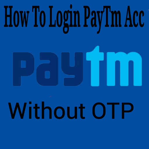 Login paytm account without OTP