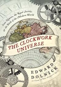 The Clockwork Universe By Edward Dolnick