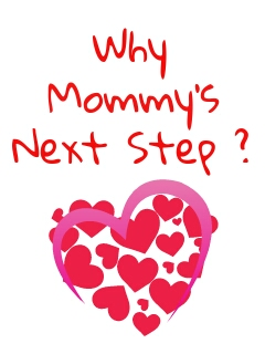Why Mommy's Next Step?