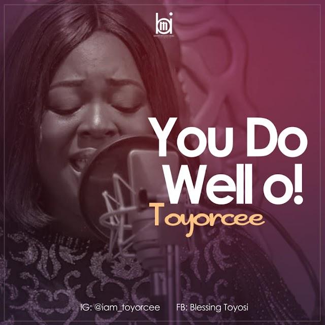 [BangHitz] [Music] Toyorcee - You Do Well oo!