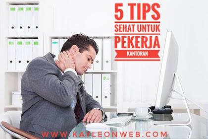 5 Tips Sehat untuk pekerja Kantoran