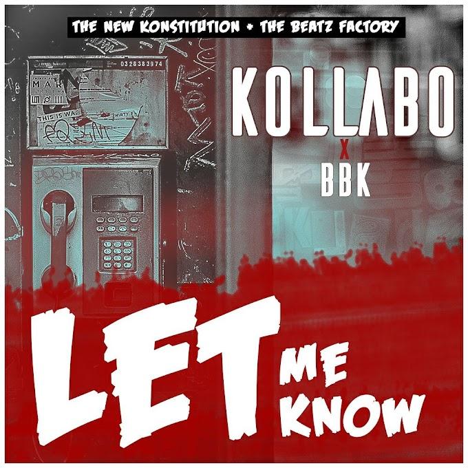 NEW MUSIC: LET ME KNOW BY KOLLABO X BBK