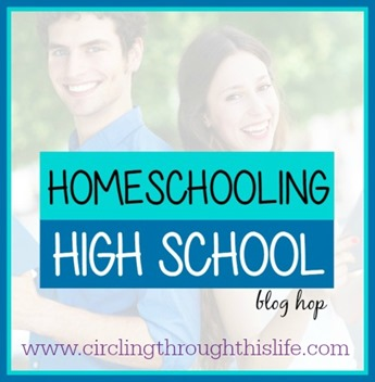 Homeschooling High School at Circling Through This Life