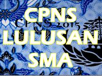 Inilah Lowongan Formasi CPNS 2017 Untuk Lulusan SMA / SLTA