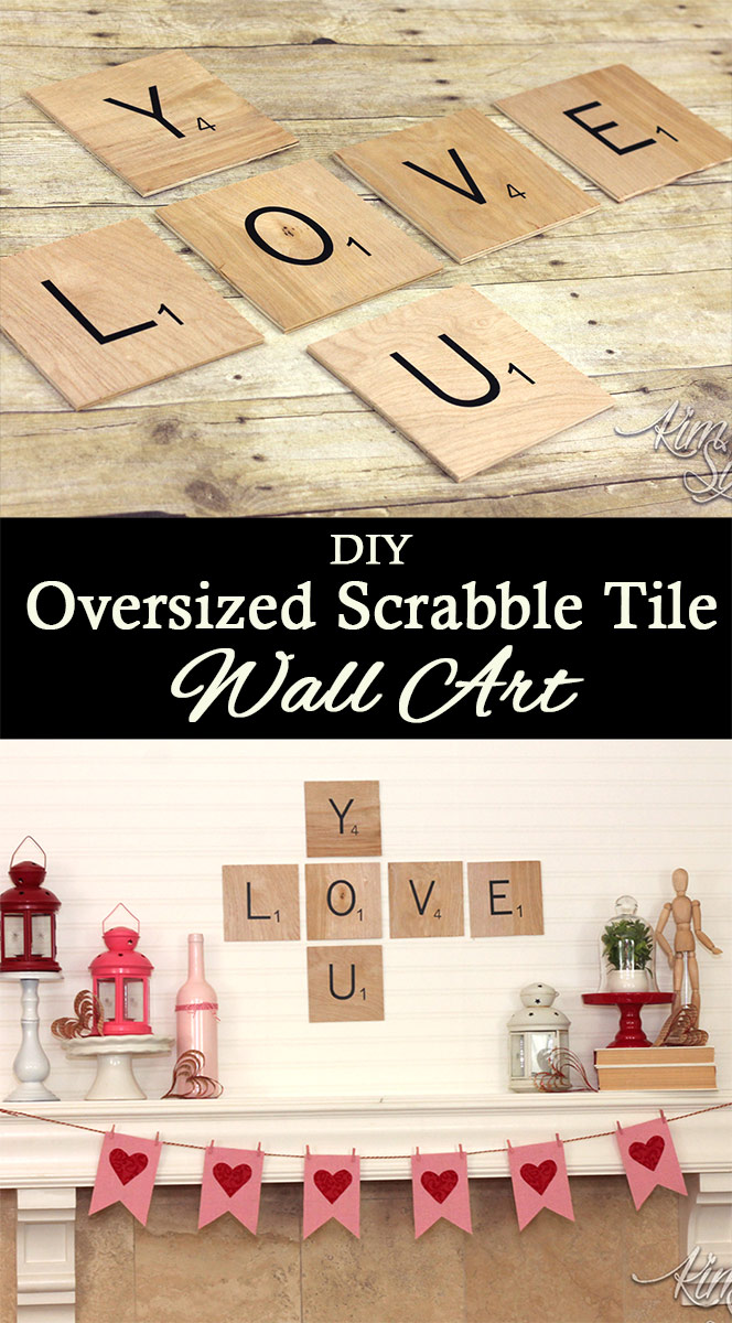 Oversized Scrabble tiles made from plywood and vinyl are a great way to get custom word art. I used this  'Love You' version on my Valentine's Day Mantel