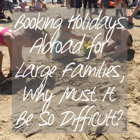 large-family-holidays-abroad-difficult-booking