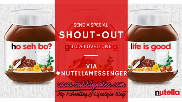 SEND A SPECIAL SHOUT-OUT TO A LOVED ONE VIA #NUTELLAMESSENGER 3 (2)