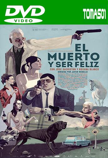 El muerto y ser feliz (2012) DVDRip