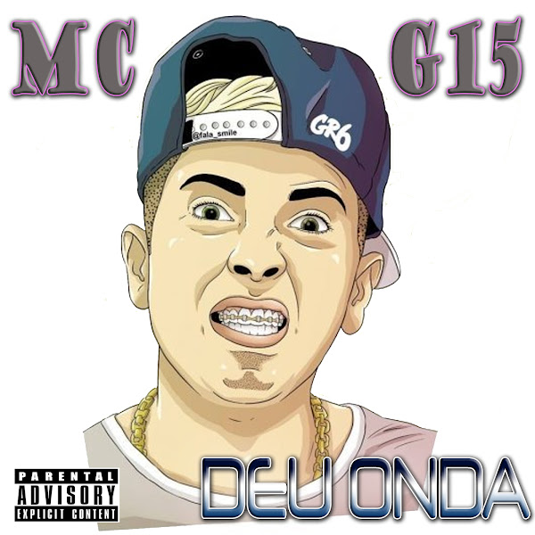 Deu Onda (Sem Censura) – MC G15