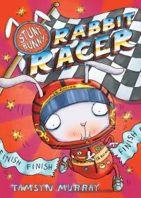 Stunt Bunny: Rabbit Racer By Tamsyn Murray