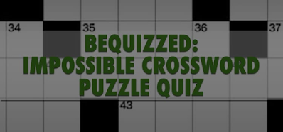 The Impossible Crossword Puzzle Quiz Answers 100% Score BeQuizzed