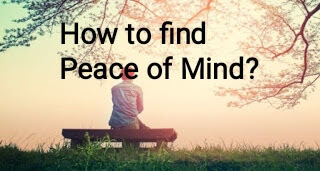 How to find Peace of Mind?