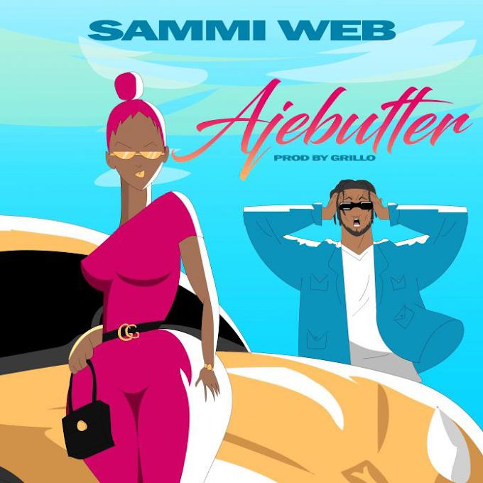 VIDEO: Sammi Web – Ajebutter (Prod. By Grillo)