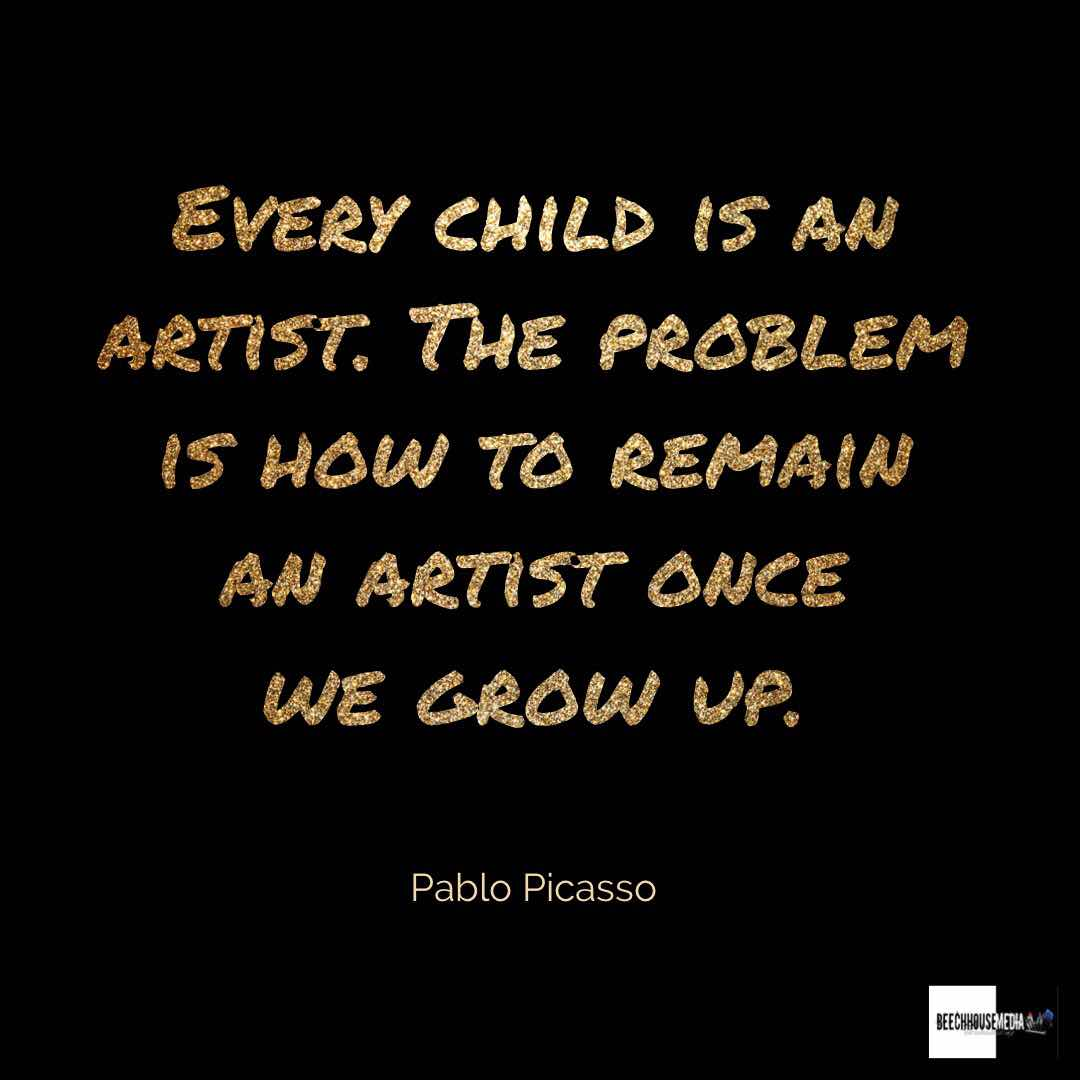 every child is an artist Pablo Picasso