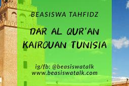 Beasiswa Tahfidz Dar Al-Qur'an Kairouan Tunisia 2020