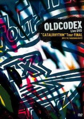 "[TV-SHOW] OLDCODEX Live DVD""CATALRHYTHM"" Tour FINAL (2013/03/20)"