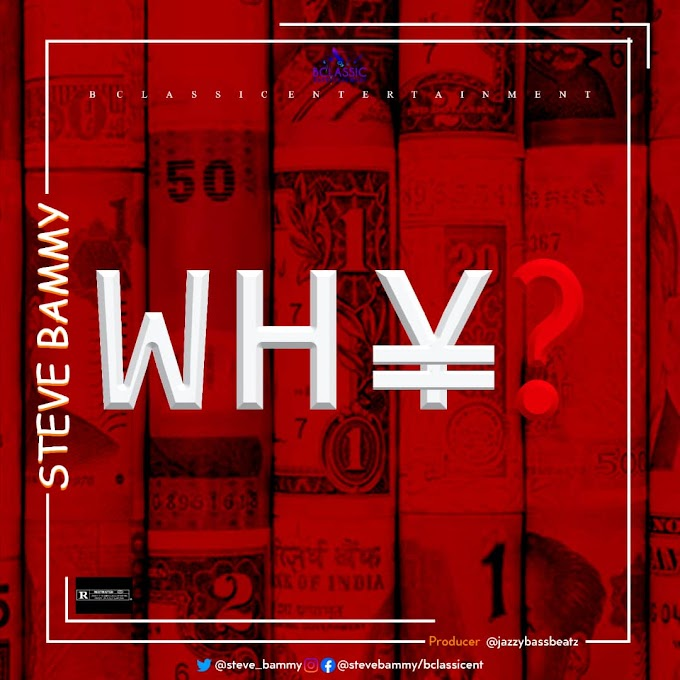 [Download Music] Steve Bammy – Why
