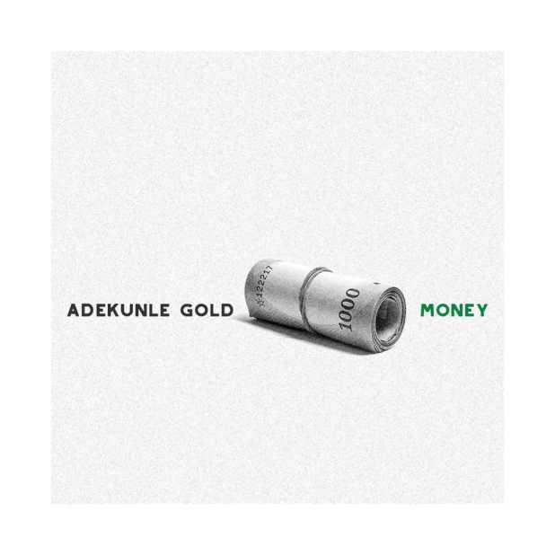 [Music] Adekunle Gold – Money | @adekunleGOLD
