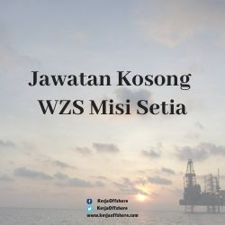 Jawatan Kerja Kosong Oil And Gas WZS Misi Setia Sdn Bhd