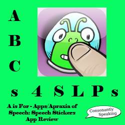 ABCs 4 SLPs: A is for Apps/Apraxia of Speech - Speech Stickers Review image