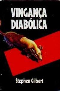 Vingança Diabólica, Stephen Gilbert, Círculo do Livro