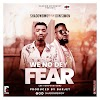 ShadowBwoy - We No Dey Fear Ft. Don Simon -(Prod. By Barjet).