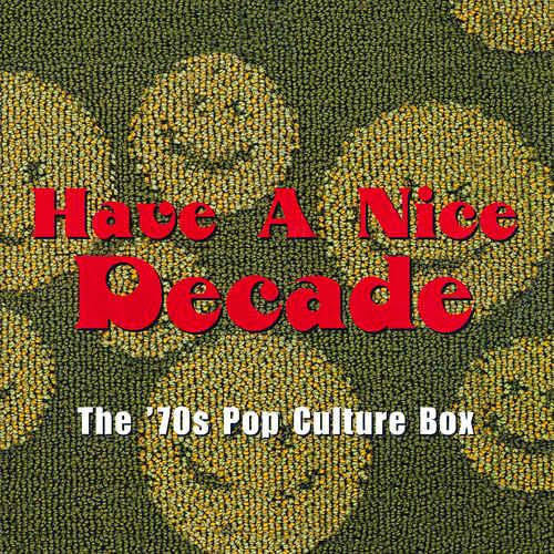 Have a Nice Decade: The '70s Pop Culture Box 7CDs Remastered Box Set (1998)