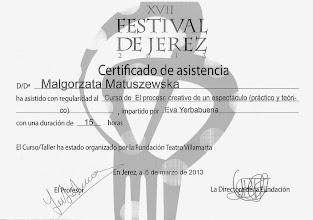 Photo: 2013r. kurs procesu tworzenia spektaklu (praktyka i teoria) prof. Eva Yerbabuena; poziom profesjonalny (15 godzin) ; XVII Festival de Jerez