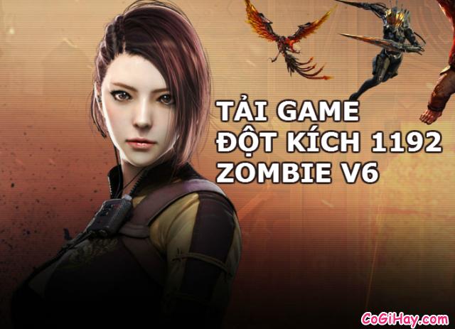 Cập nhật Game đột kích 1192 yêu quái Zombie V6