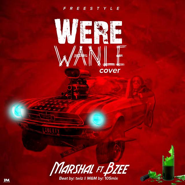 MUSIC: Monthly Rap Mix Marshal ft Bzee - Were Wanle   @iampappymufasa