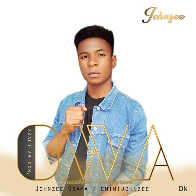 New Music: Johnzee - Owa (Prod. Luvzy Da'illest Producer)