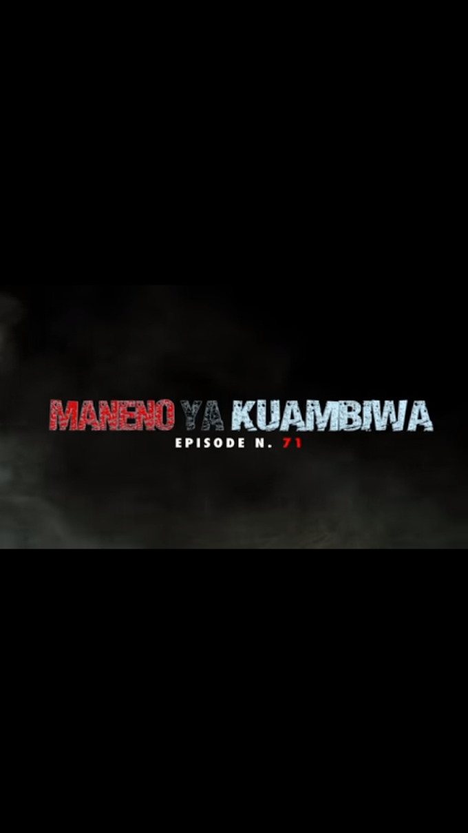 VIDEO | Maneno Ya Kuambiwa Episode 71 | Download New song