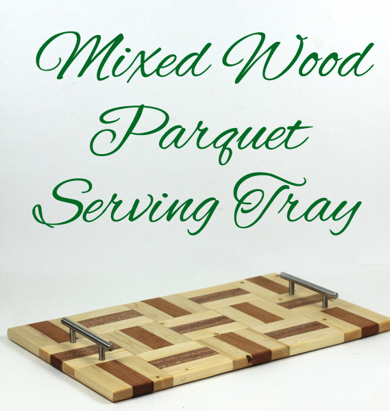 Mixed wood parquet serving tray