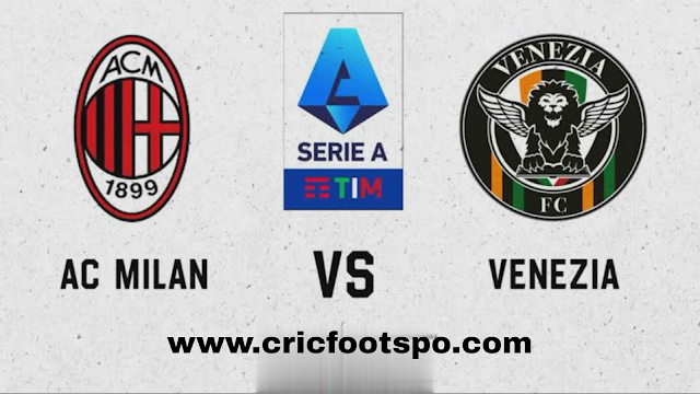AC Milan vs Venezia : Serie A live stream, TV channel, how to watch online, news, odds, time