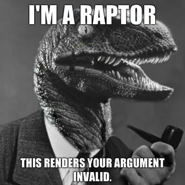 Im-a-raptor-This-renders-your-argument-invalid.jpeg