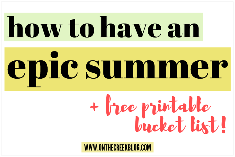 How to have an epic summer + free printable bucket list