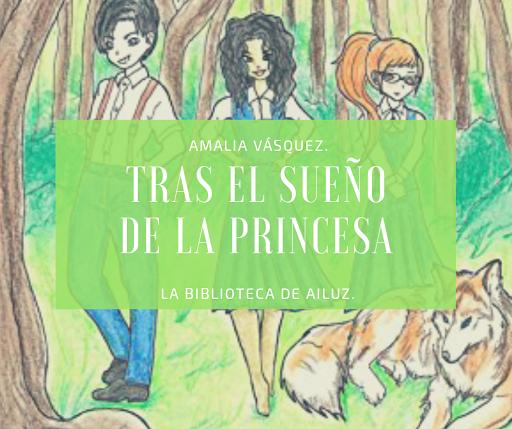 Tras el Sueño de la Princesa. -Amalia Vásquez.