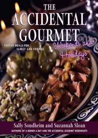 The Accidental Gourmet Weekends and Holidays By Suzannah Sloan
