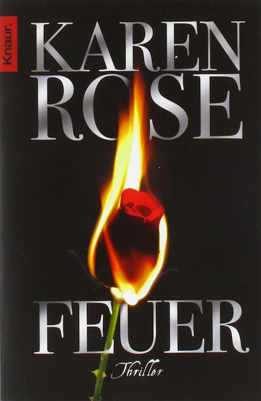 http://www.amazon.de/Feuer-Karen-Rose/dp/3426503018/ref=sr_1_1?ie=UTF8&qid=1430301706&sr=8-1&keywords=feuer