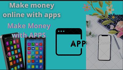 How to make money from apps | make money online from apps |